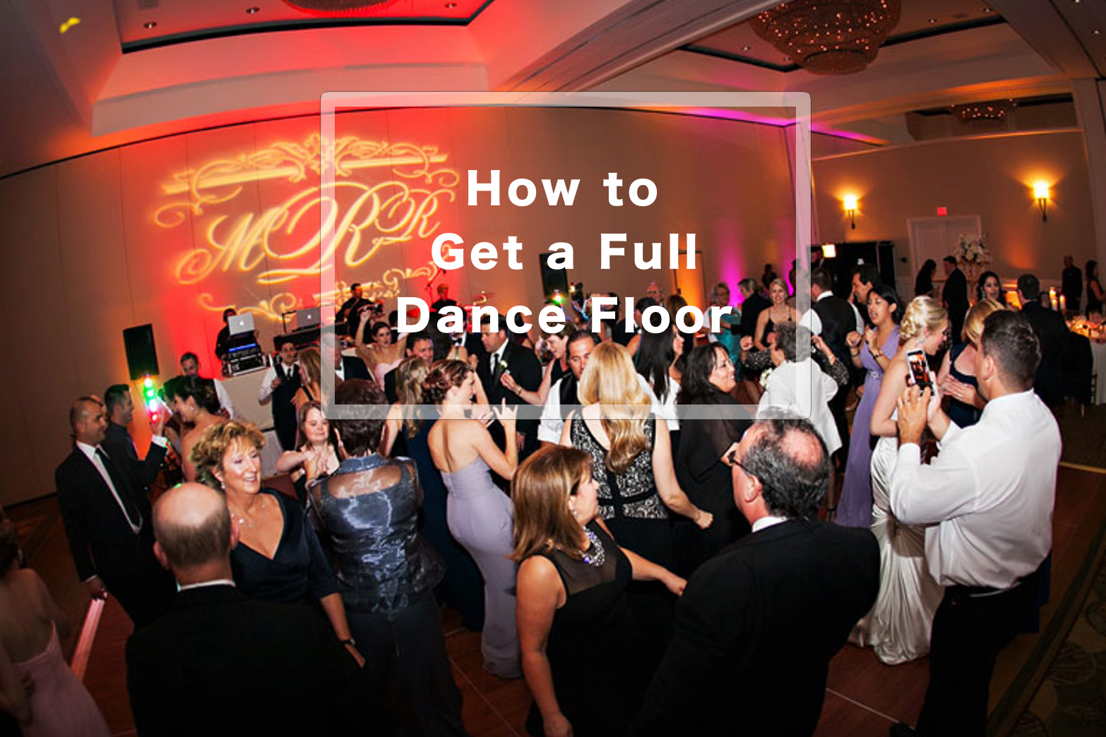 How To Dance At A Wedding.Wedding Tips How To Have A Full Dance Floor Dj Company